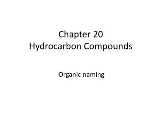 Chapter 20  Hydrocarbon Compounds