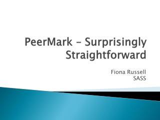 PeerMark  – Surprisingly Straightforward