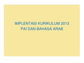 IMPLENTASI KURIKULUM 2013  PAI DAN BAHASA ARAB