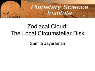 Zodiacal Cloud:  The Local Circumstellar Disk