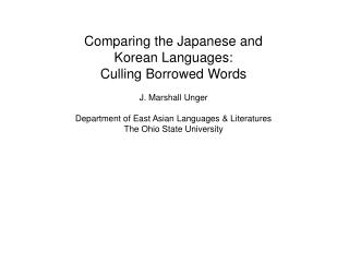 Comparing the Japanese and Korean Languages:  Culling Borrowed Words J. Marshall Unger