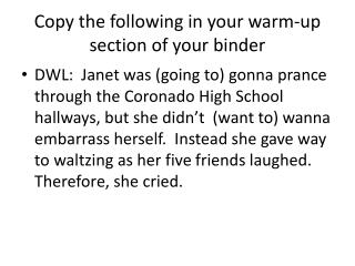 Copy the following in your warm-up section of your binder