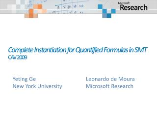 Complete Instantiation for Quantified Formulas in SMT  CAV 2009
