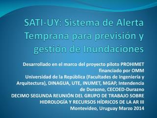 SATI-UY: Sistema de Alerta Temprana para previsión y gestión de Inundaciones