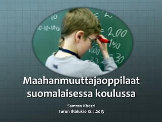 Maahanmuuttajaoppilaat suomalaisessa koulussa