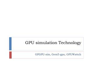 GPU simulation Technology
