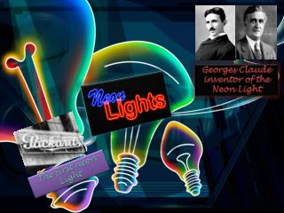 Georges Claude  inventor of the Neon Light