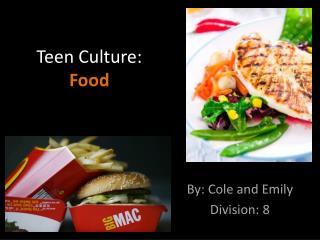 Teen Culture: Food