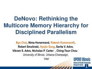 DeNovo : Rethinking the  Multicore  Memory Hierarchy for Disciplined Parallelism
