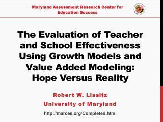 Robert W. Lissitz University of Maryland