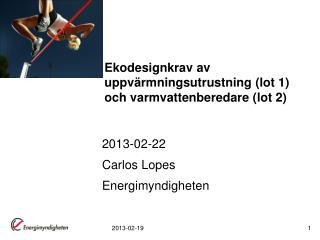 Ekodesignkrav av uppvärmningsutrustning ( lot  1)  och varmvattenberedare ( lot  2)