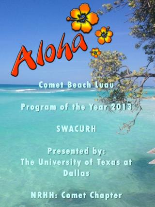 Comet Beach Luau Program of the Year 2013 S WACURH Presented by: