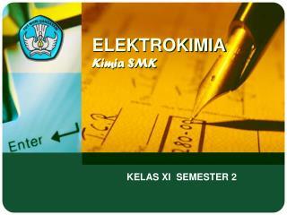 ELEKTROKIMIA Kimia SMK