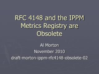 RFC 4148 and the IPPM Metrics Registry are Obsolete