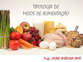TIPOLOGIA DE  MEIOS DE ALIMENTAÇÃO