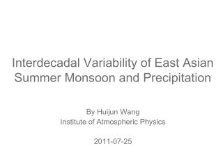 Interdecadal  Variability  of East  Asian Summer  Monsoon and  Precipitation