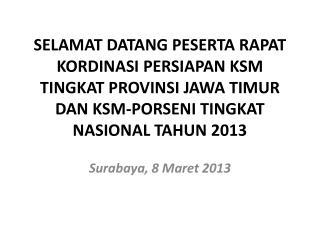 Surabaya, 8  Maret  2013