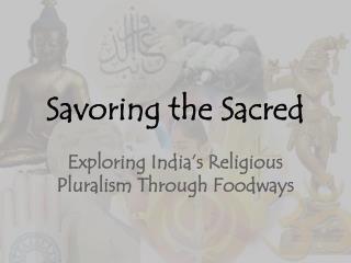 Savoring the Sacred