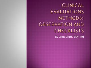Clinical Evaluations Methods:  Observation and Checklists