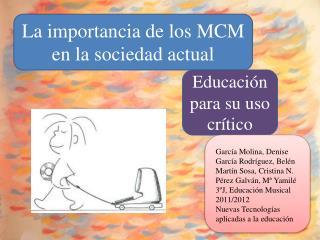 La importancia de los MCM en la sociedad actual