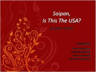 Saipan,  Is This The USA? BUSINESS  ETHICS