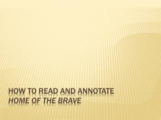 How to Read and Annotate Home of the Brave