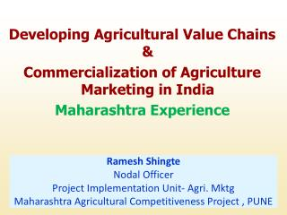 Developing Agricultural Value Chains &  Commercialization of Agriculture Marketing in India