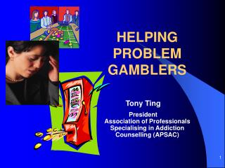 HELPING            PROBLEM            GAMBLERS