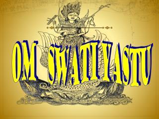Om     Swati yastu