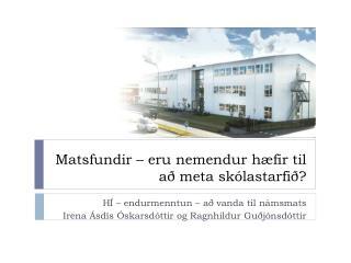 Matsfundir – eru nemendur hæfir til að meta skólastarfið?