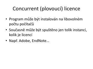 Concurrent  (plovoucí) licence