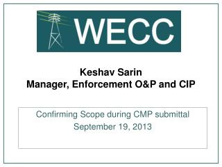 Keshav Sarin Manager, Enforcement O&P and CIP