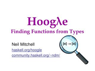 Hoog λ e Finding Functions from Types