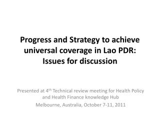 Progress and Strategy to achieve universal coverage in Lao PDR: Issues for discussion