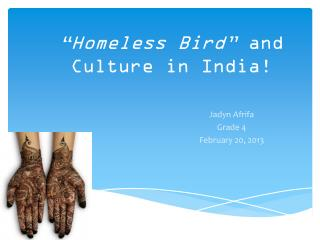 """""""Homeless Bird""""  and Culture in India!"""