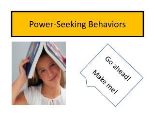 Power-Seeking Behaviors