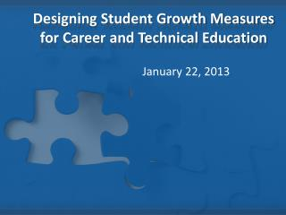 Designing Student Growth Measures for Career and Technical Education