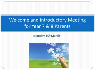 Welcome and Introductory Meeting for Year 7 & 8 Parents
