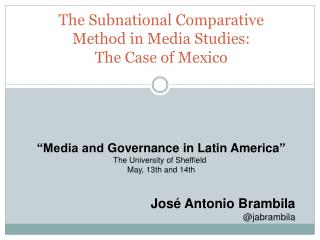 T he Subnational Comparative  Method in Media Studies:  The  Case of  Mexico