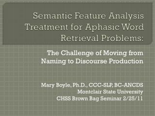 Semantic Feature Analysis Treatment for Aphasic Word Retrieval Problems: