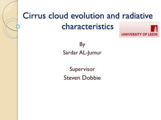 Cirrus cloud evolution and  radiative  characteristics