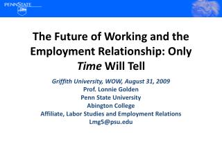 The Future of Working and the Employment Relationship: Only  Time  Will Tell