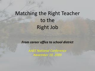 Matching the Right Teacher  to the  Right Job
