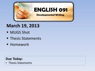 March 19, 2013 MUGS Shot Thesis Statements Homework
