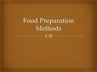 Food Preparation Methods