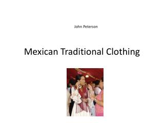 Mexican Traditional Clothing