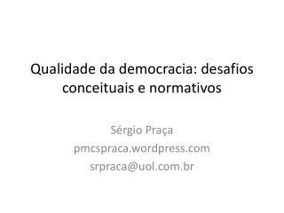 Qualidade da democracia: desafios conceituais e normativos