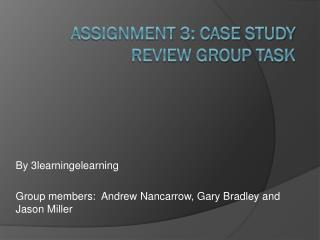 Assignment 3: Case study review group task