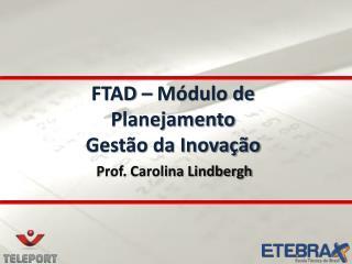 FTAD – Módulo de Planejamento Gestão da Inovação