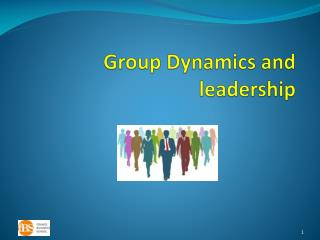 Group Dynamics and leadership